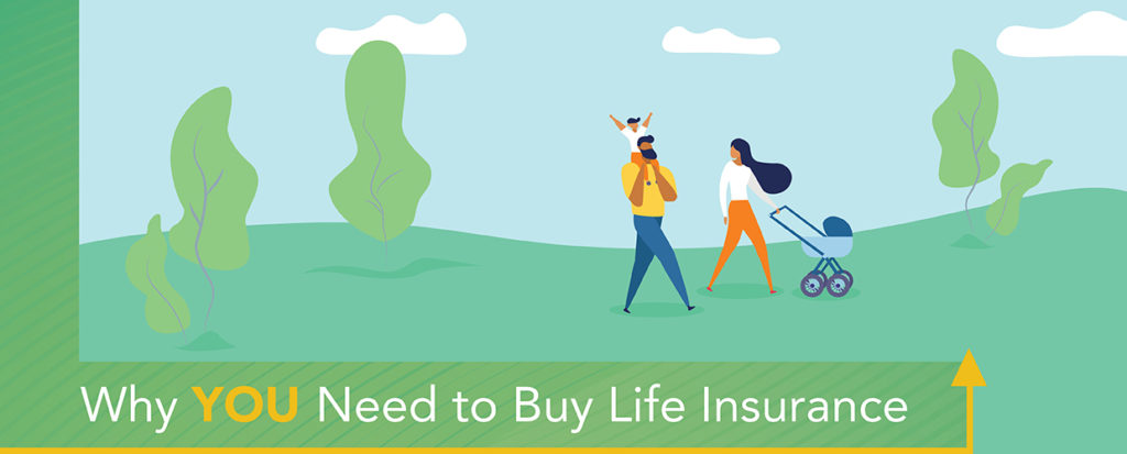 Why YOU Need to Buy Life Insurance
